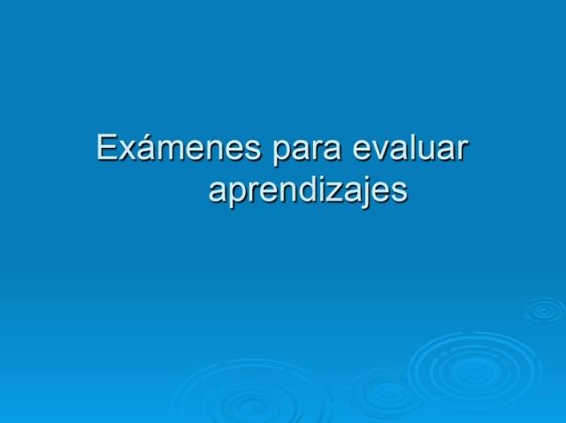 examenes para evaluar