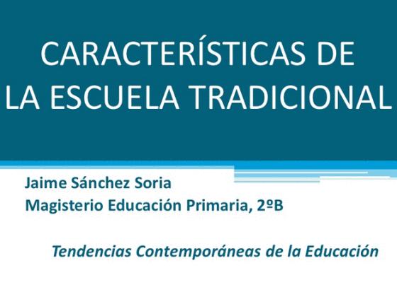 escuelatradicionalprincipalescaracterc3adsticas-presentacic3b3n-bloggesvin